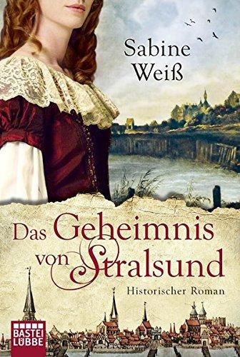 Das Geheimnis von Stralsund: Historischer Roman
